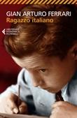 Ragazzo italiano Ebook di  Gian Arturo Ferrari