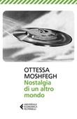 Nostalgia di un altro mondo Ebook di  Ottessa Moshfegh