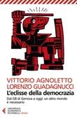 L' eclisse della democrazia. Dal G8 di Genova a oggi: un altro mondo è necessario. Nuova ediz. Ebook di  Vittorio Agnoletto, Lorenzo Guadagnucci