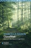 Clorofillati. Ritornare alla natura e rigenerarsi Ebook di  Marcella Danon
