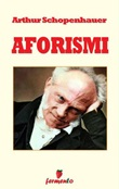 Aforismi Ebook di  Arthur Schopenhauer, Arthur Schopenhauer