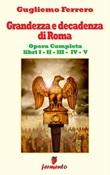 Grandezza e decadenza di Roma. Ediz. integrale Ebook di  Guglielmo Ferrero, Guglielmo Ferrero