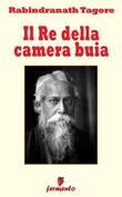 Il re della camera buia Ebook di  Rabindranath Tagore, Rabindranath Tagore