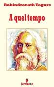 A quel tempo Ebook di  Rabindranath Tagore, Rabindranath Tagore
