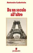 Da un secolo all'altro Ebook di  Antonio Labriola, Antonio Labriola