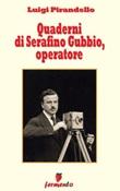 Quaderni di Serafino Gubbio, operatore Ebook di  Luigi Pirandello, Luigi Pirandello