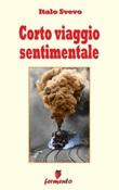 Corto viaggio sentimentale Ebook di  Italo Svevo, Italo Svevo