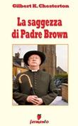 La saggezza di padre Brown Ebook di  Gilbert Keith Chesterton, Gilbert Keith Chesterton