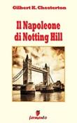 Il Napoleone di Notting Hill Ebook di  Gilbert Keith Chesterton, Gilbert Keith Chesterton