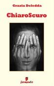 Chiaroscuro Ebook di  Grazia Deledda, Grazia Deledda