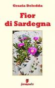 Fior di Sardegna Ebook di  Grazia Deledda, Grazia Deledda