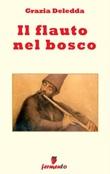 Il flauto nel bosco Ebook di  Grazia Deledda, Grazia Deledda