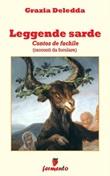 Leggende sarde. Contos de fuchile (racconti da focolare) Ebook di  Grazia Deledda, Grazia Deledda