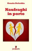 Naufraghi in porto Ebook di  Grazia Deledda