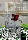Il presente di ricordare Ebook di  Filippo Vignali