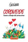 Coroneide. L'amore al tempo del corona virus Libro di Giuliano