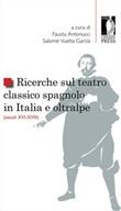 Ricerche sul teatro classico spagnolo in Italia e oltralpe (secoli XVI-XVIII) Libro di