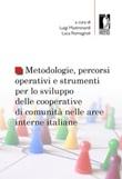 Metodologie, percorsi operativi e strumenti per lo sviluppo delle cooperative di comunità nelle aree interne italiane Libro di
