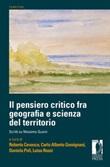 Il pensiero critico fra geografia e scienza del territorio. Scritti su Massimo Quaini Libro di