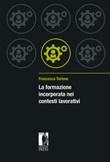 La formazione incorporata nei contesti lavorativi Libro di  Francesca Torlone