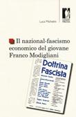 Il nazional-fascismo economico del giovane Franco Modigliani Libro di  Luca Michelini