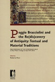 Poggio Bracciolini and the re(dis)covery of antiquity: textual and material traditions. Proceedings of the symposium held at Bryn Mawr College on April 8-9, 2016 Libro di