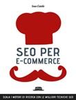 SEO per e-commerce. Scala i motori di ricerca con le migliori tecniche SEO Ebook di  Ivano Cutolo