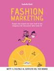 Fashion marketing. Viaggio alla scoperta dei nuovi modi di fare shopping e dei meccanismi della moda 4.0 Ebook di  Isabella Ratti