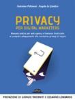 Privacy per digital marketers. Manuale pratico per web agency e freelance finalizzato al completo adeguamento alla normativa privacy in vigore Libro di  Angela Lo Giudice, Antonino Polimeni