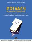 Privacy per digital marketers. Manuale pratico per web agency e freelance finalizzato al completo adeguamento alla normativa privacy in vigore Ebook di  Antonino Polimeni, Angela Lo Giudice