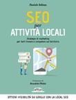SEO per attività locali. Strategie di marketing per farti trovare e competere sul territorio Ebook di  Daniele Solinas