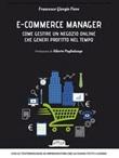 E-commerce manager. Come gestire un negozio online che generi profitto nel tempo Ebook di  Francesco Giorgio Fiore