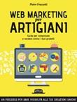 Web marketing per artigiani. Guida per comunicare e vendere online i tuoi prodotti Ebook di  Pietro Fruzzetti