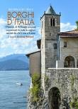 In viaggio tra i borghi d'Italia. Il fascino di 92 luoghi preziosi incastonati tra tutte le regioni, narrati da chi li vive e li ama Ebook di
