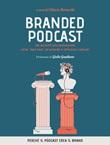 Branded podcast. Dal racconto alla promozione come «dare voce» ad aziende e istituzioni culturali Ebook di