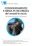 Consolidamento e messa in sicurezza dei versanti in roccia. Dal rafforzamento corticale ai valli paramassi Ebook di  Andrea Mocchiutti, Stefano Paganin