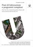 Piani di lottizzazione e programmi complessi. Print, Pru, Priu, Contratti di quartiere, Prusst e altri Ebook di  Giampietro Lucadei