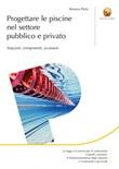 Progettare le piscine nel settore pubblico e privato. Impianti, componenti, accessori Ebook di  Rossana Prola