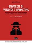 Strategie di vendita e marketing. Modello innovativo con kit excel per sviluppare piani di marketing, comunicazione, vendite Ebook di  Gabriele Micozzi