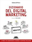 Dizionario del digital marketing. Le parole per comprendere un mondo in continua evoluzione Ebook di  Fabrizio Di Pierro