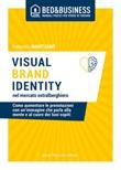 Visual brand identity nel mercato extralberghiero. Come aumentare le prenotazioni con un'immagine che parla alla mente e al cuore dei tuoi ospiti Ebook di  Federico Mantuano