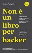 Non è un libro per hacker. Cyber security e digital forensics raccontate dal punto di vista dell'analista Ebook di  Stefano Fratepietro