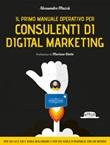 Il primo manuale operativo per consulenti di digital marketing Ebook di  Alessandro Mazzù