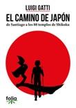 El camino de Japòn de Santiago a los 88 templos de Shikoku Libro di  Luigi Gatti