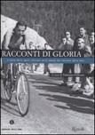 Racconti di gloria. L'epica dello sport italiano nelle pagine del Corriere della Sera