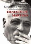 Ernesto De Martino. Patologia e presenza dagli albori alla fine del mondo Libro di  Lisa Di Pietro