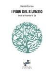 I fiori del silenzio. Inviti al ricordo di Sé. Nuova ediz. Ebook di Harish Enrico,Harish Enrico