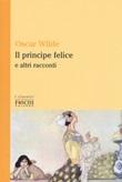 Il principe felice e altri racconti Libro di  Oscar Wilde