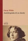 Autobiografia di un dandy Libro di  Oscar Wilde