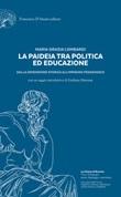 La paideia tra politica ed educazione. Dalla dimensione storica all'impegno pedagogico Libro di  Maria Grazia Lombardi